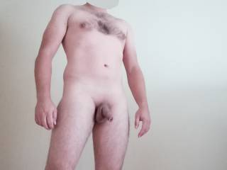 :) naked full body. cock not as big as others here. but when my dick is stiff hard and ready to fuck i know how to use it. ;)