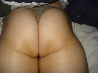 my wifes sexy cheeks,love her sexy ass.what do you think?