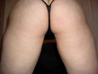 Wifey's ass in her black thongs!
