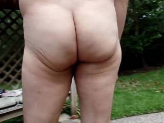 Focusing on my ass as I walk around nude outside.  Fun taking the risk of being caught without anything to use to cover up with.