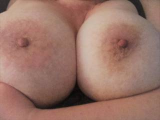 Pic of my big, naked tits.  Are they worthy of viewing and maybe more? ;)