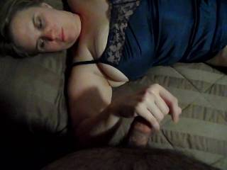 playing with the wifes pussy and tits while she plays with my dick