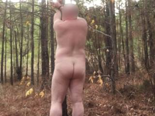 Tied totally naked to a tree. I was actually tied up in two different areas. I was at the first one for ten minutes and the second one for about 15 minutes. It sure seemed like a lot longer!  What would you have done if you had found me like this?