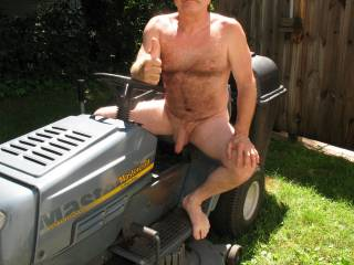 I'd tell you to start your engine and feed my that cock....yes I'd suck it right there and make you cum in my mouth.  After I swallow all of your cum.  I'd sit on that lawn mower and have you service my wet pussy.  I hope someone would be watching us the entire time.  Think that would make their day....I know it would make mine.  MILF K
