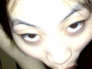 Look at my whore eyes